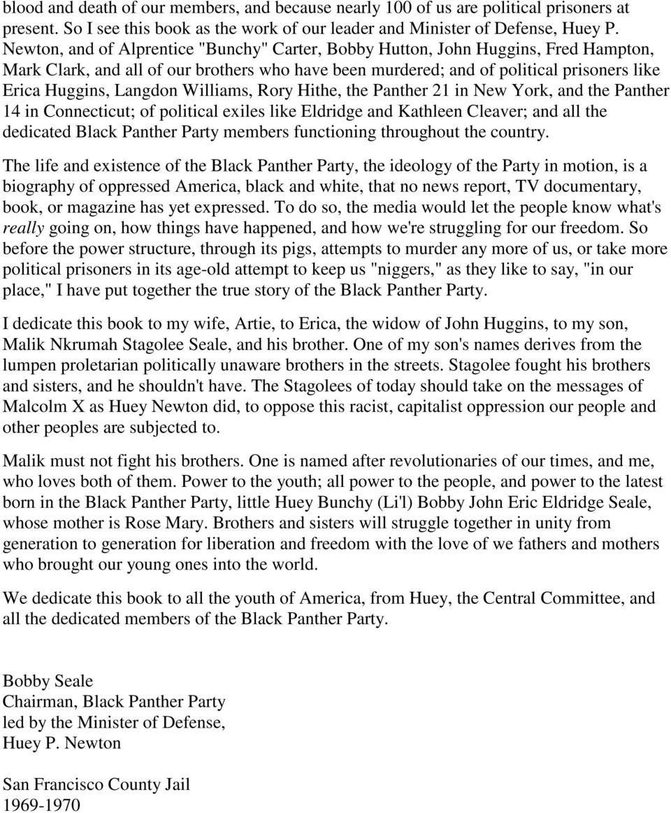 Williams, Rory Hithe, the Panther 21 in New York, and the Panther 14 in Connecticut; of political exiles like Eldridge and Kathleen Cleaver; and all the dedicated Black Panther Party members