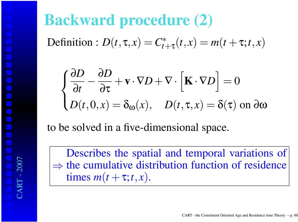 Describes the spatial and temporal variations of the cumulative distribution function of