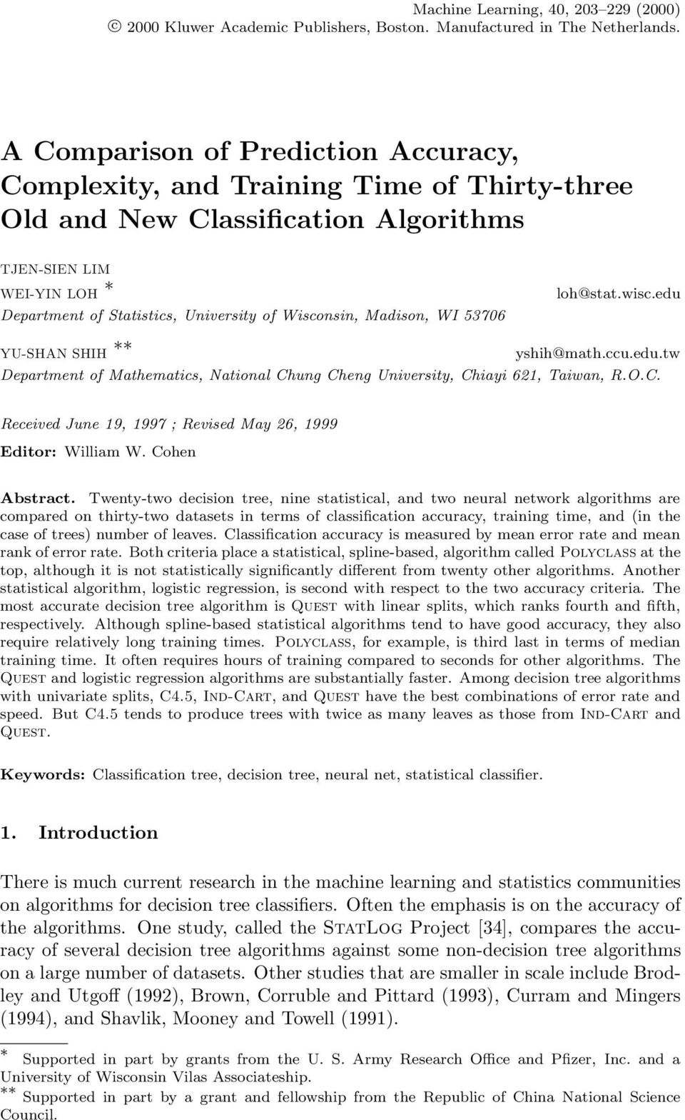 Madison, WI 53706 loh@stat.wisc.edu YU-SHAN SHIH ** yshih@math.ccu.edu.tw Department of Mathematics, National Chung Cheng University, Chiayi 621, Taiwan, R.O.C. Received June 19, 1997 ; Revised May 26, 1999 Editor: William W.