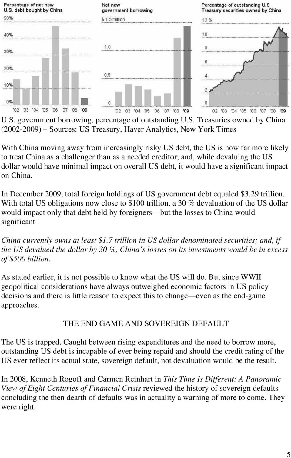 significant impact on China. In December 2009, total foreign holdings of US government debt equaled $3.29 trillion.