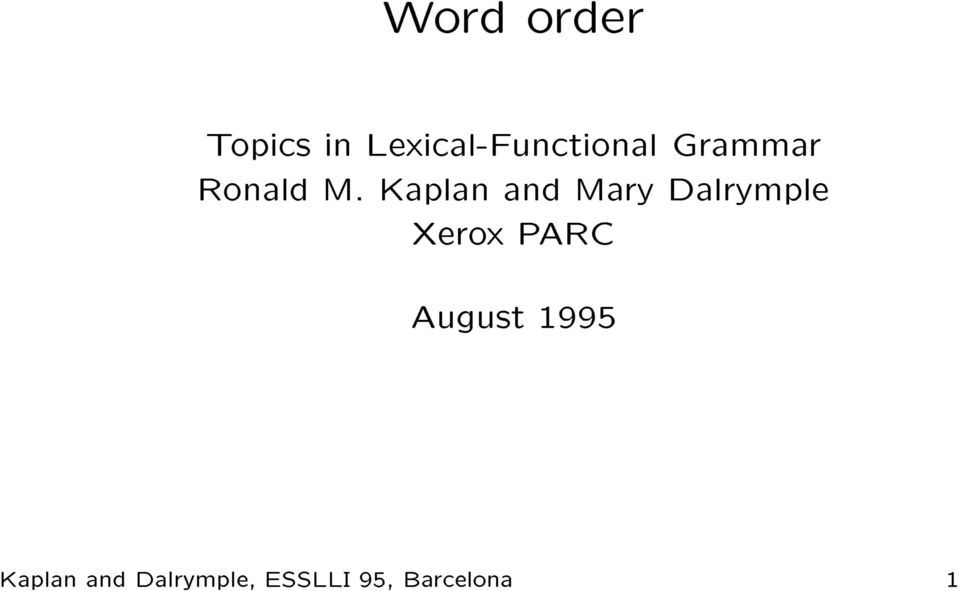 Kaplan and Mary Dalrymple Ronald