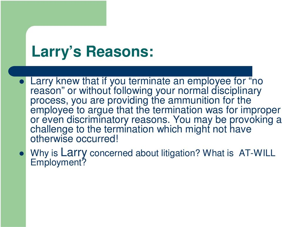 termination was for improper or even discriminatory reasons.