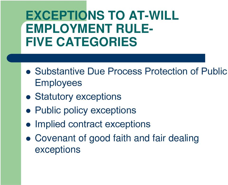Statutory exceptions Public policy exceptions Implied