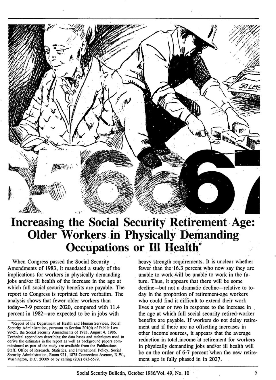 security benefits are payable. The report to Congress is reprinted here verbatim. The analysis shows that fewer older workers than today-7-9 percent by 2020, compared with 11.