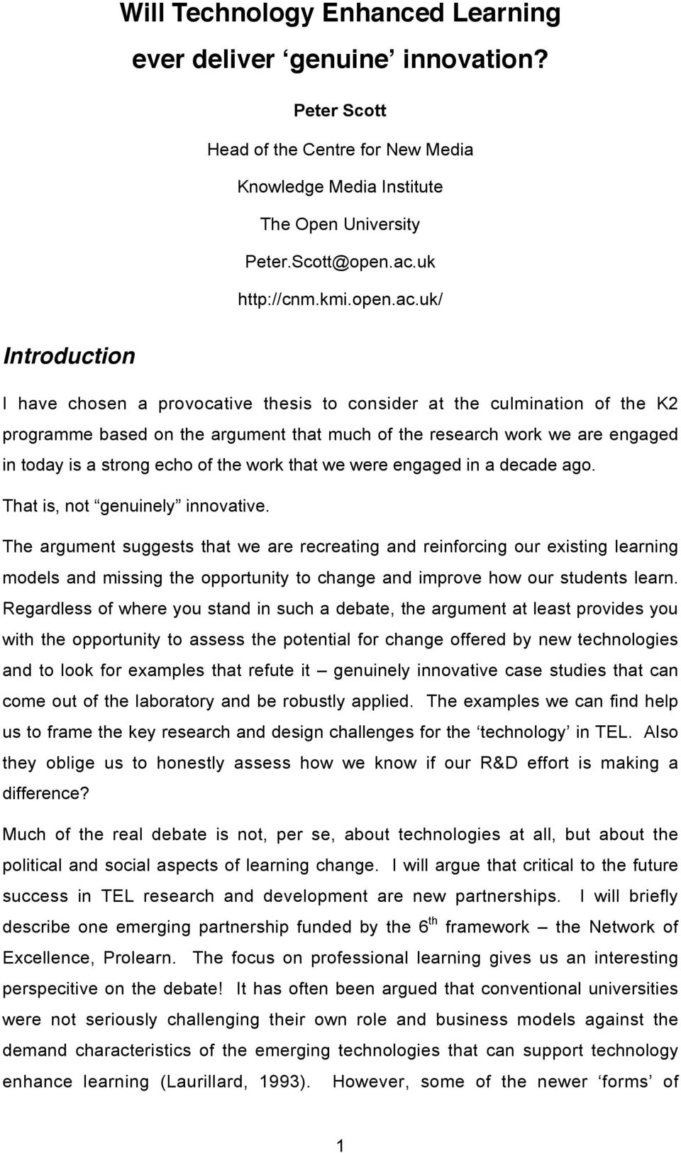 uk/ Introduction I have chosen a provocative thesis to consider at the culmination of the K2 programme based on the argument that much of the research work we are engaged in today is a strong echo of
