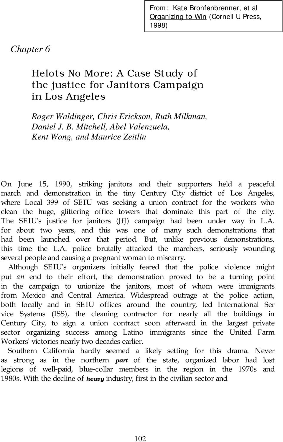 Mitchell, Abel Valenzuela, Kent Wong, and Maurice Zeitlin On June 15, 1990, striking janitors and their supporters held a peaceful march and demonstration in the tiny Century City district of Los
