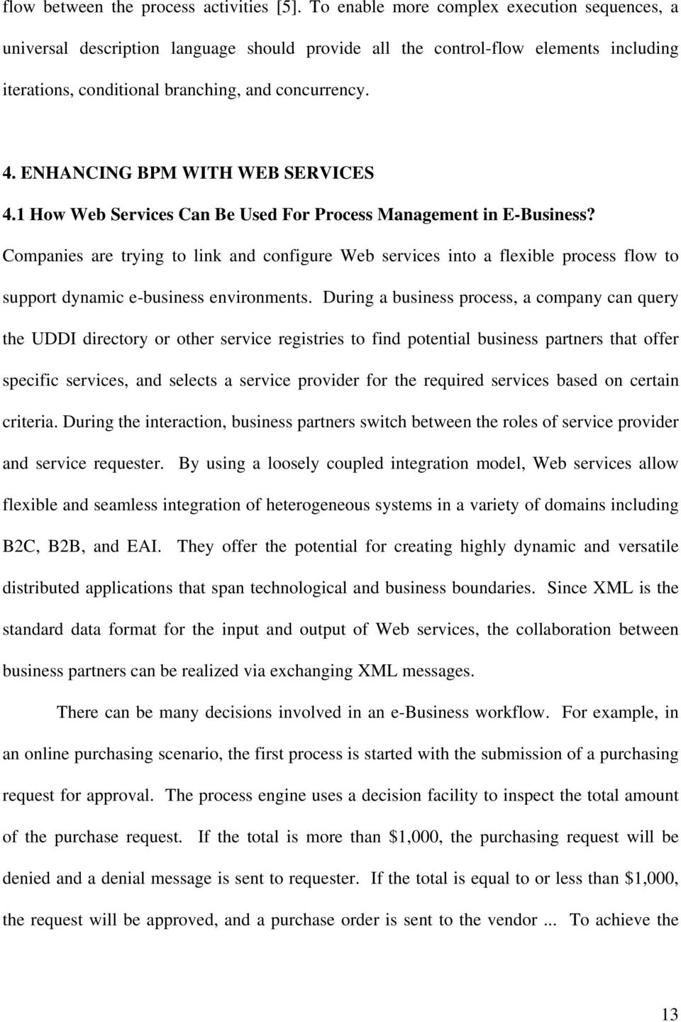 ENHANCING BPM WITH WEB SERVICES 4.1 How Web Services Can Be Used For Process Management in E-Business?