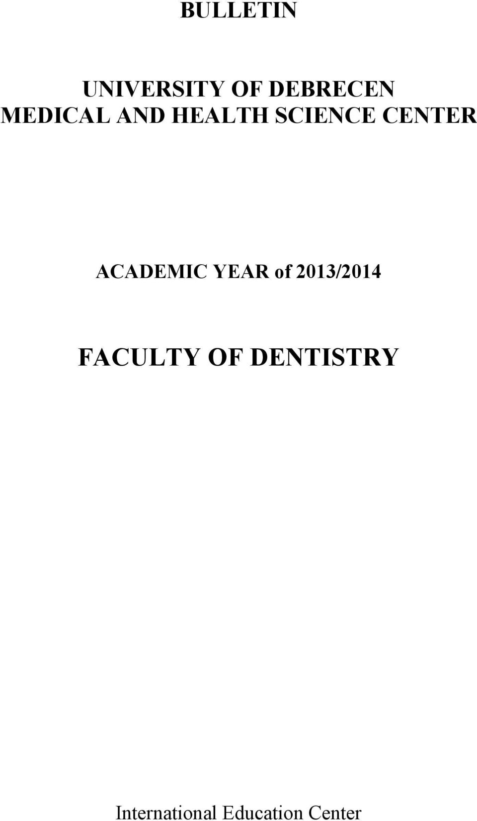 ACADEMIC YEAR of 2013/2014 FACULTY