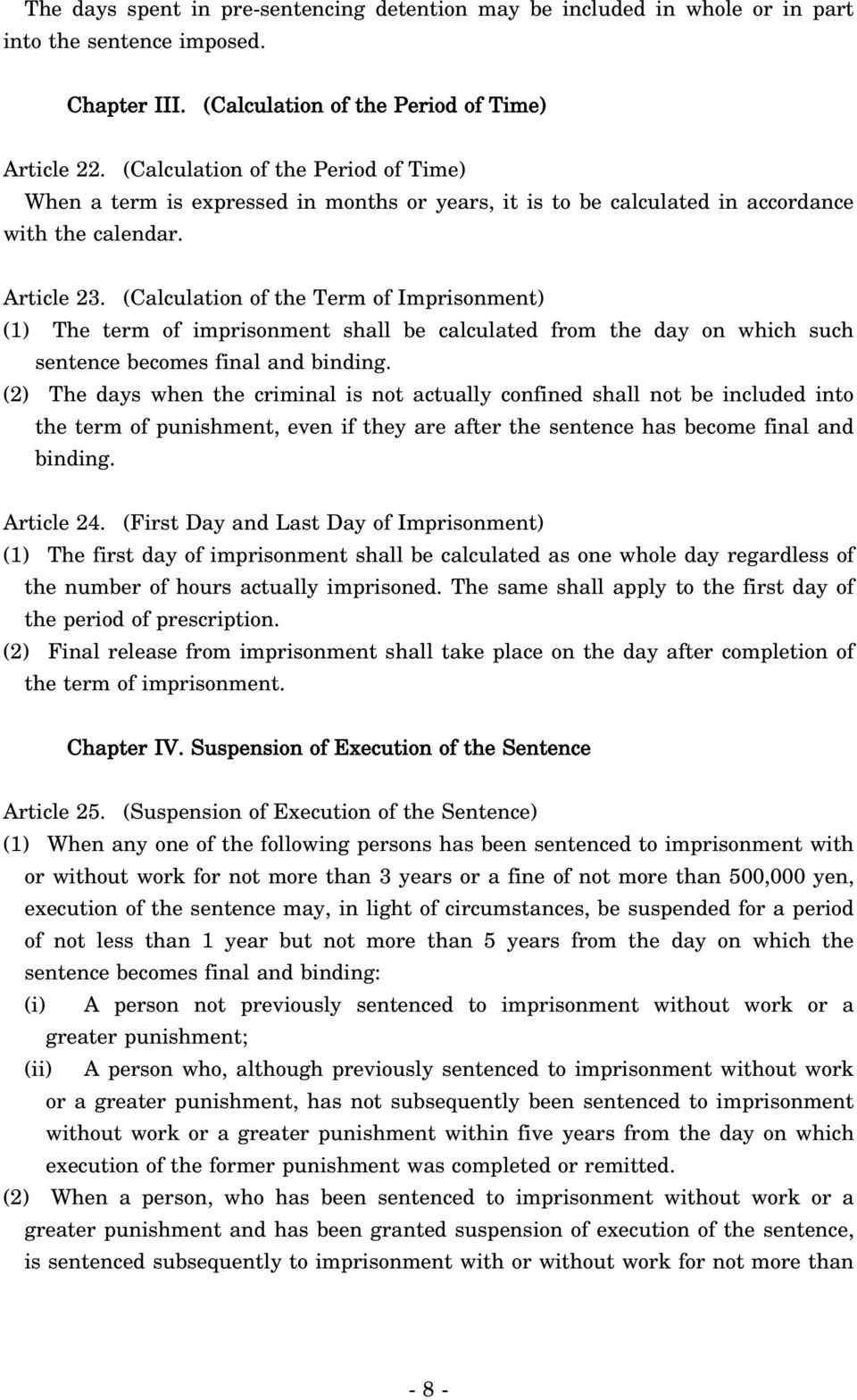(Calculation of the Term of Imprisonment) (1) The term of imprisonment shall be calculated from the day on which such sentence becomes final and binding.
