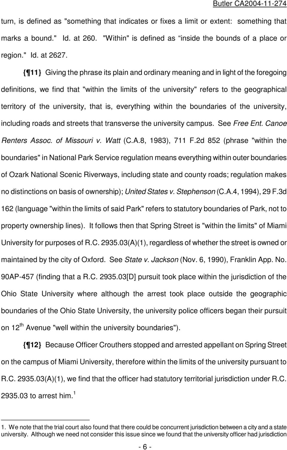 university, that is, everything within the boundaries of the university, including roads and streets that transverse the university campus. See Free Ent. Canoe Renters Assoc. of Missouri v. Watt (C.A.8, 1983), 711 F.