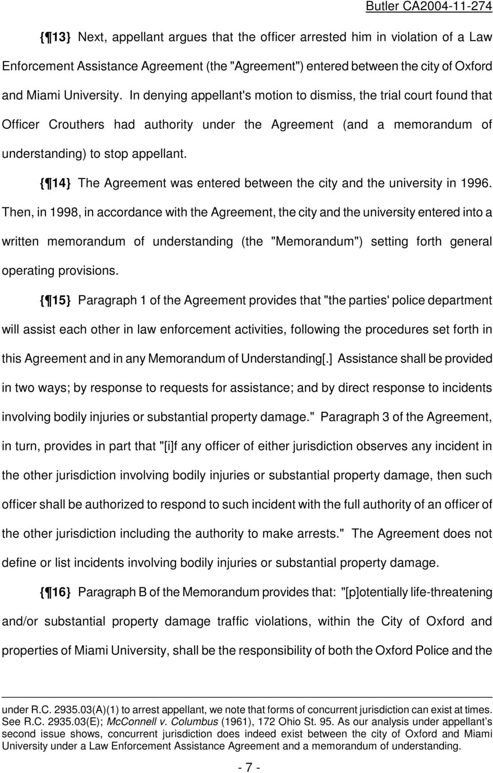 { 14} The Agreement was entered between the city and the university in 1996.