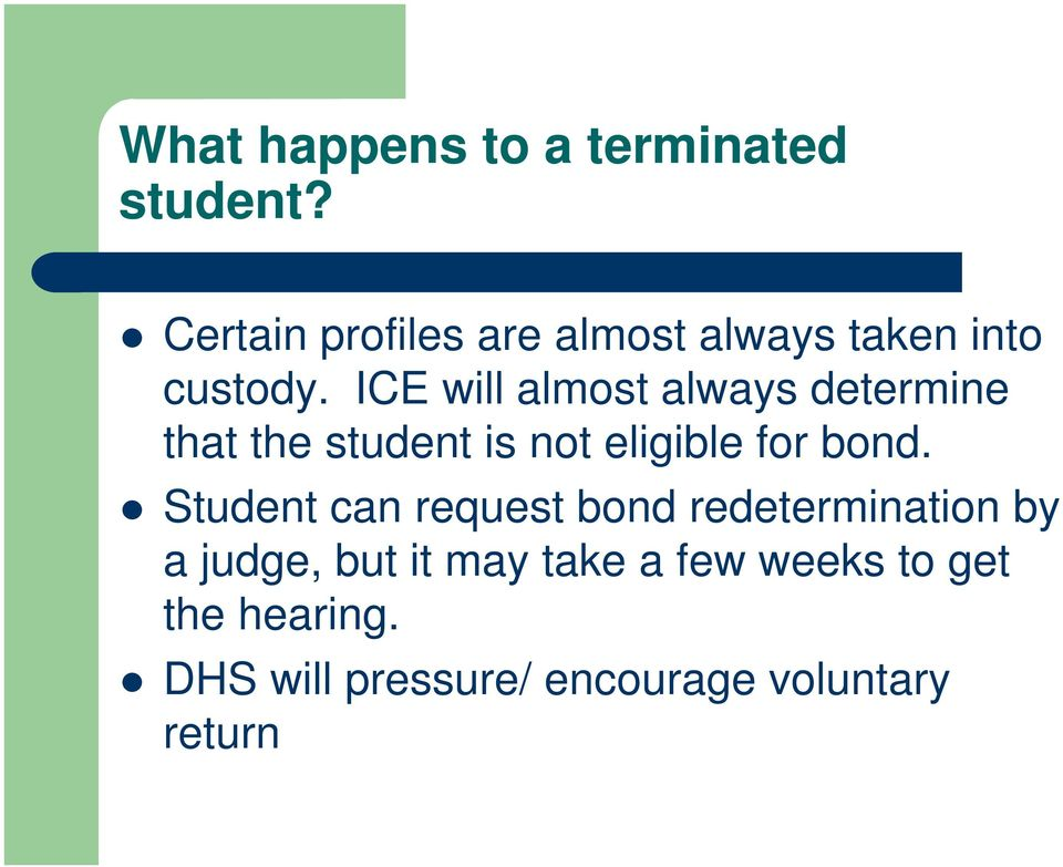 ICE will almost always determine that the student is not eligible for bond.