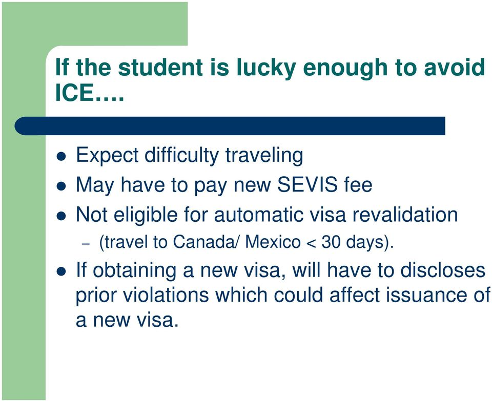 for automatic visa revalidation (travel to Canada/ Mexico < 30 days).