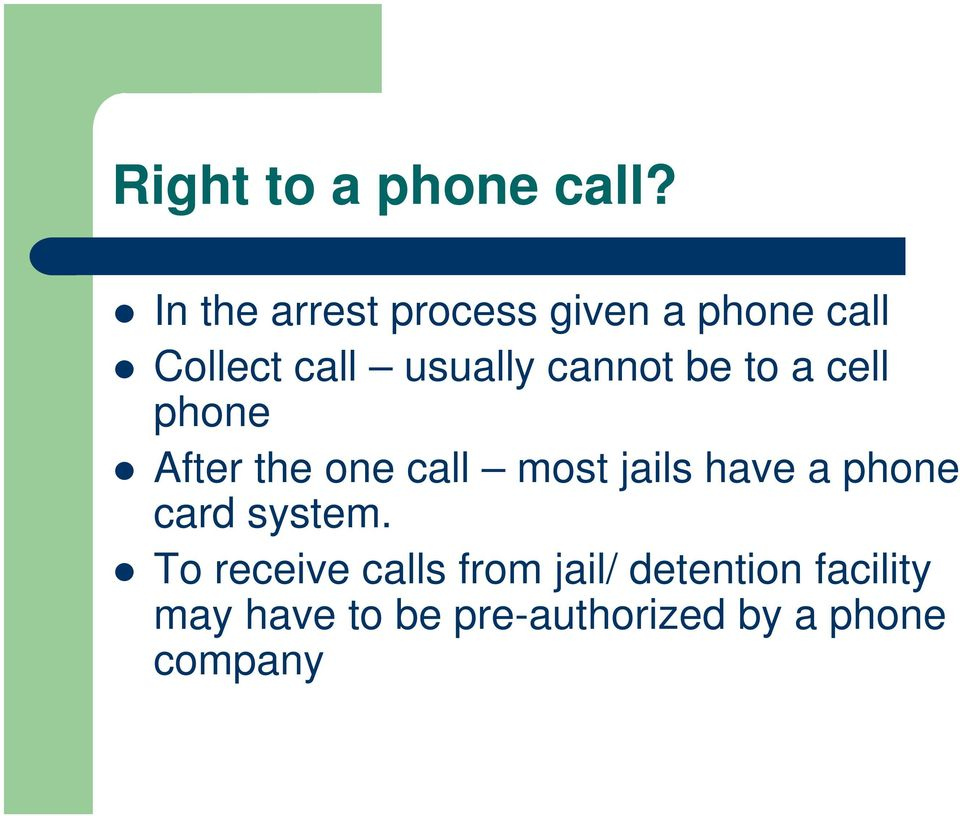 cannot be to a cell phone After the one call most jails have a