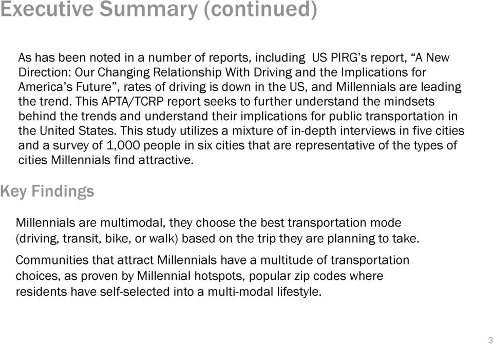 This APTA/TCRP report seeks to further understand the mindsets behind the trends and understand their implications for public transportation in the United States.