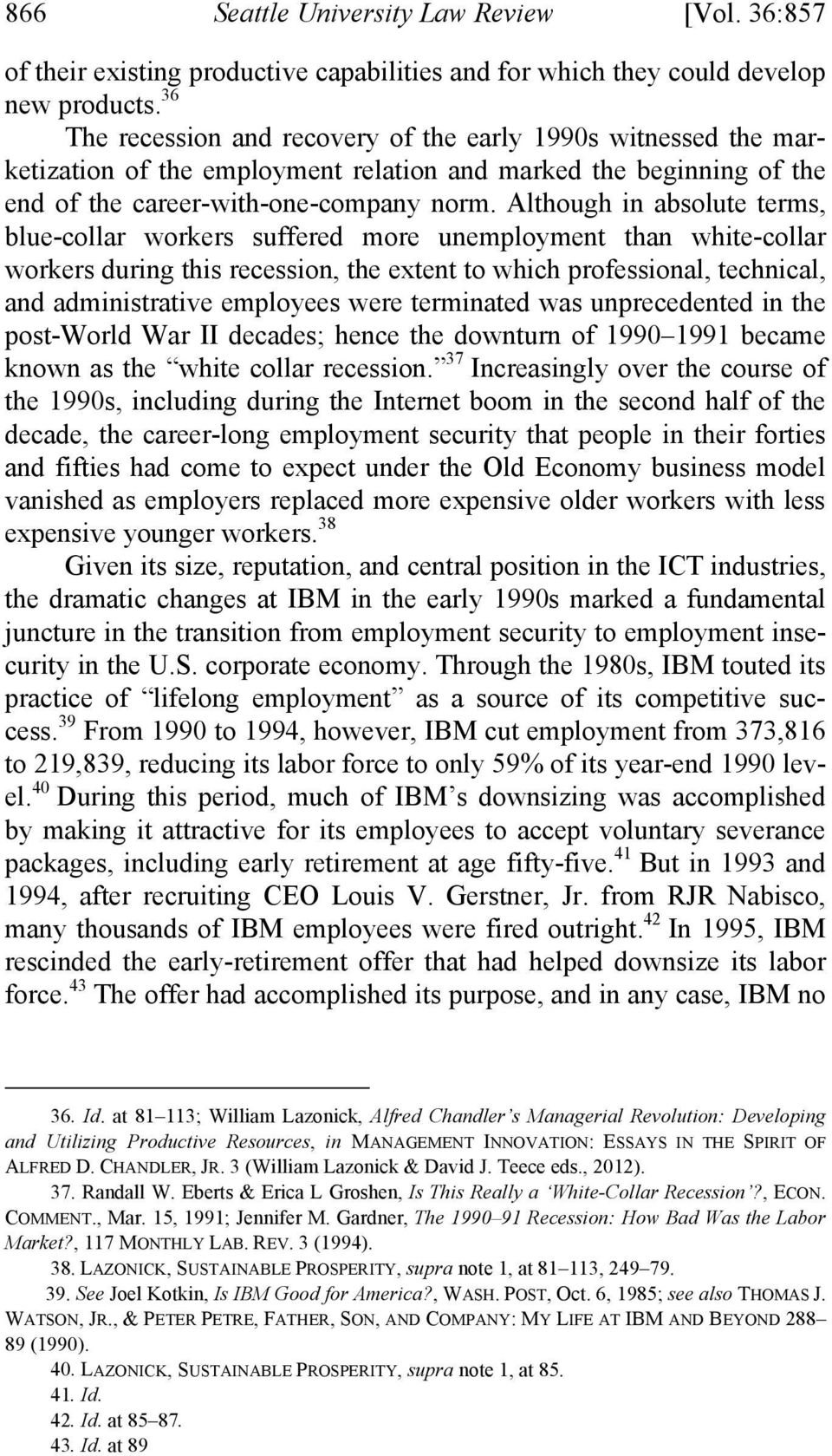 Although in absolute terms, blue-collar workers suffered more unemployment than white-collar workers during this recession, the extent to which professional, technical, and administrative employees
