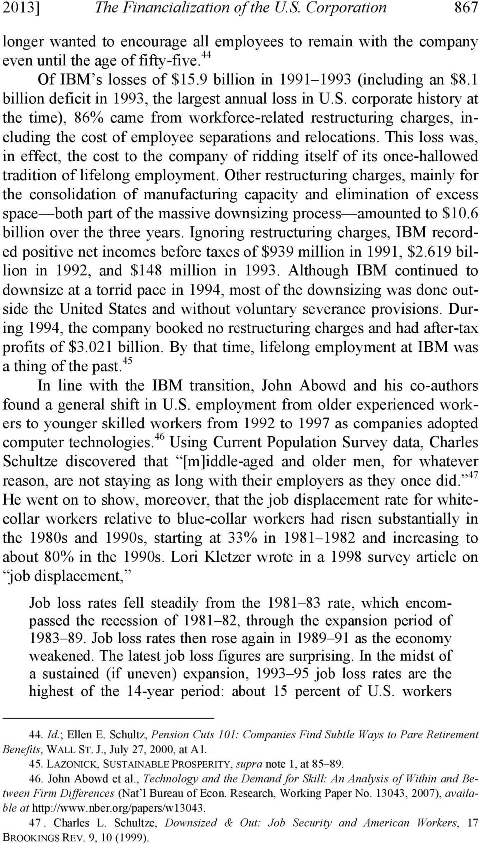 corporate history at the time), 86% came from workforce-related restructuring charges, including the cost of employee separations and relocations.