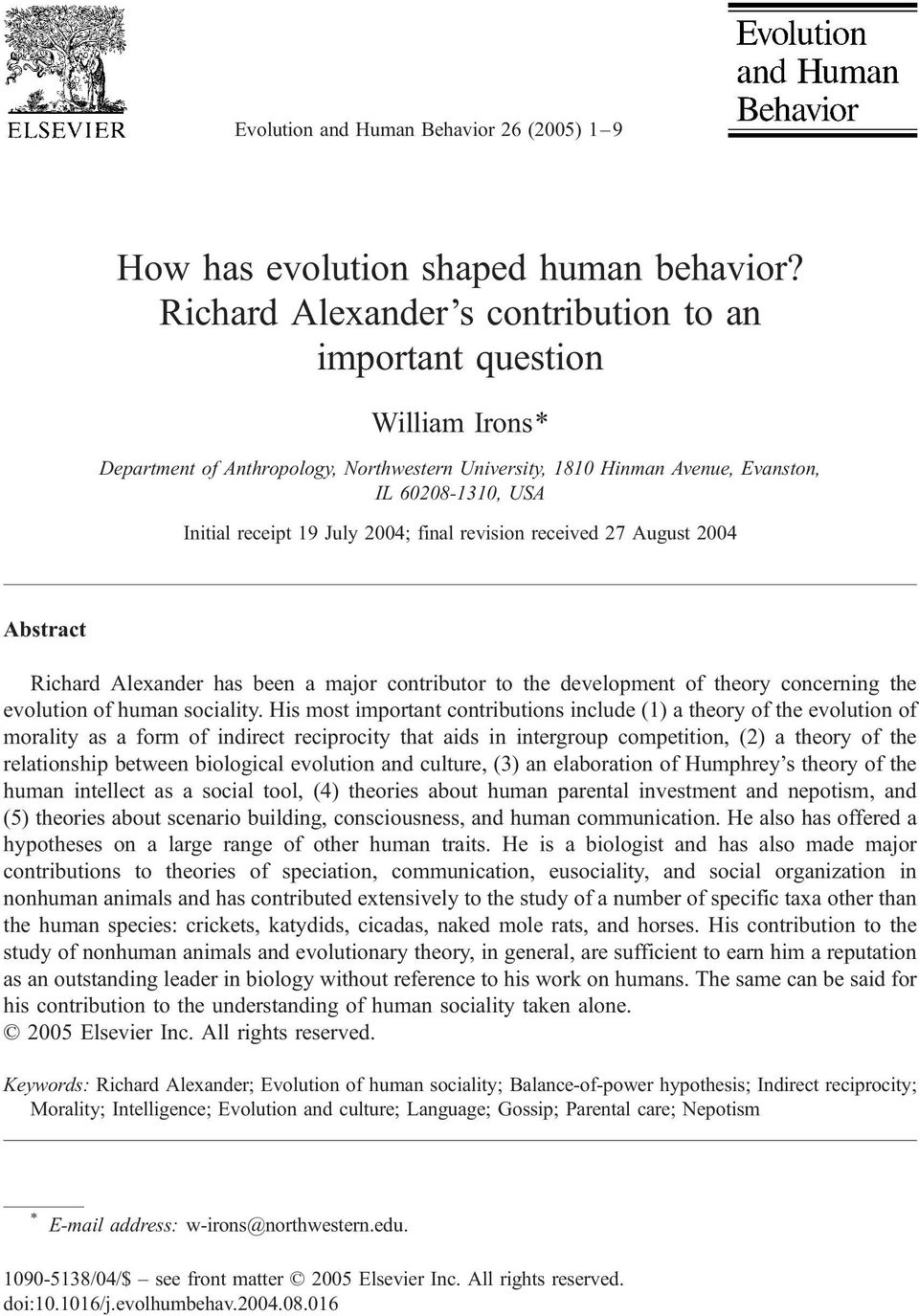 2004; final revision received 27 August 2004 Abstract Richard Alexander has been a major contributor to the development of theory concerning the evolution of human sociality.