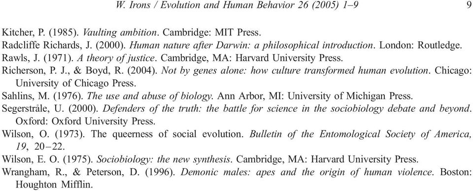 Not by genes alone: how culture transformed human evolution. Chicago7 University of Chicago Press. Sahlins, M. (1976). The use and abuse of biology. Ann Arbor, MI7 University of Michigan Press.