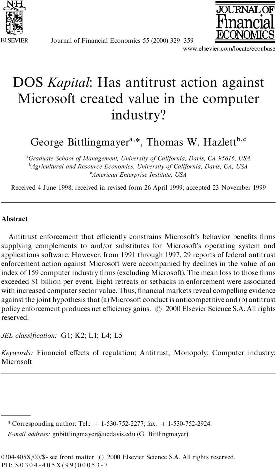 "Received 4 June 1998; received in revised form 26 April 1999; accepted 23 November 1999 Abstract Antitrust enforcement that e$ciently constrains Microsoft's behavior bene""ts ""rms supplying"