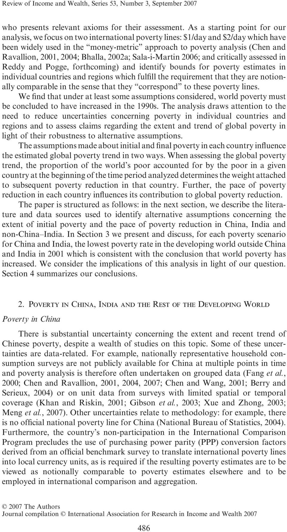 00, 004; Bhalla, 00a; Sala-i-Martin 006; and critically assessed in Reddy and Pogge, forthcoming) and identify bounds for poverty estimates in individual countries and regions which fulfill the