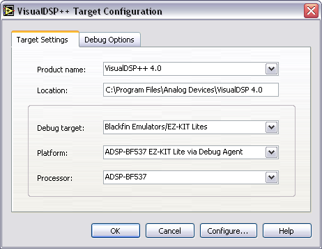 Complete the following steps to configure the target options. 1. Select Target»Configure Target in the Embedded Project Manager window to open the VisualDSP++ Target Configuration dialog box.