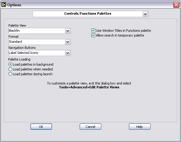 Complete the following steps to verify you are using the Blackfin palette. Note This tutorial verifies the palette view from the Functions palette, which opens from the block diagram.