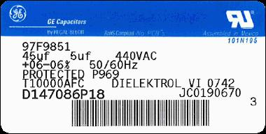 34 Capacitor Label 2.0 14 15 1 2 3 4 9 10 11 1.0 5 6 7 8 12 13 1. Product / Brand 2. GE / RBC Catalog Model Number 3. Capacitance in Micro Farads 4. Tolerance 5.