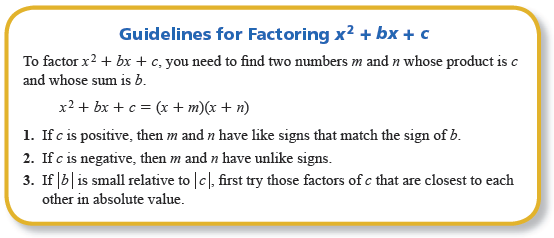 Factoring Trinomials of the Form x 2 + bx + c With experience, you will be able to narrow the list of possible factors mentally to only two or