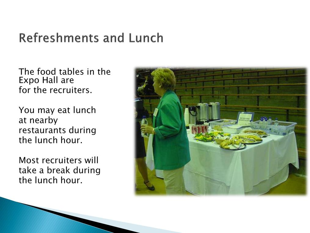 You may see food and beverage stations within the Expo Hall at Teacher Candidate Interview Day. Please be aware that these refreshments are provided for the school officials and staff only.
