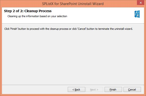 Confirm the cleanup and/or uninstall process. Click Finish to run cleanup and/or uninstall process. Click Cancel to close the wizard.