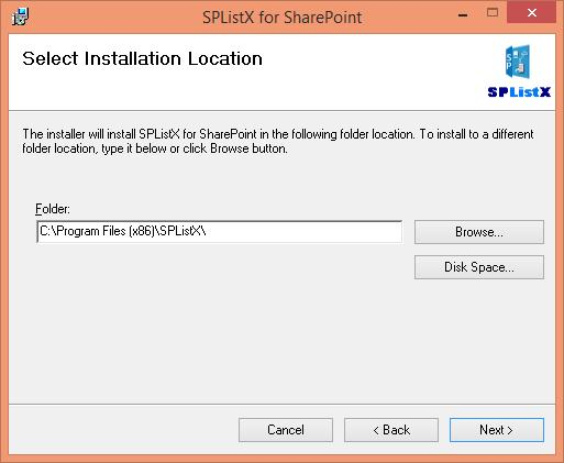 The Select Installation Location window is displayed as shown below. You can select the default location displayed.