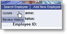 Update Employee Information To update an employee s information, go to the Search Employee menu and choose Update.