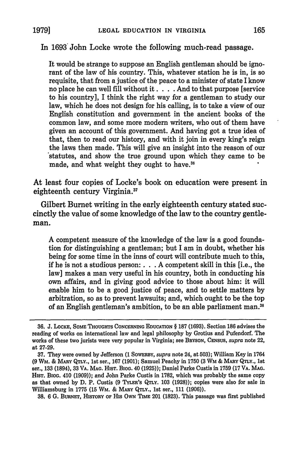 1979] LEGAL EDUCATION IN VIRGINIA In 1693 John Locke wrote the following much-read passage. It would be strange to suppose an English gentleman should be ignorant of the law of his country.