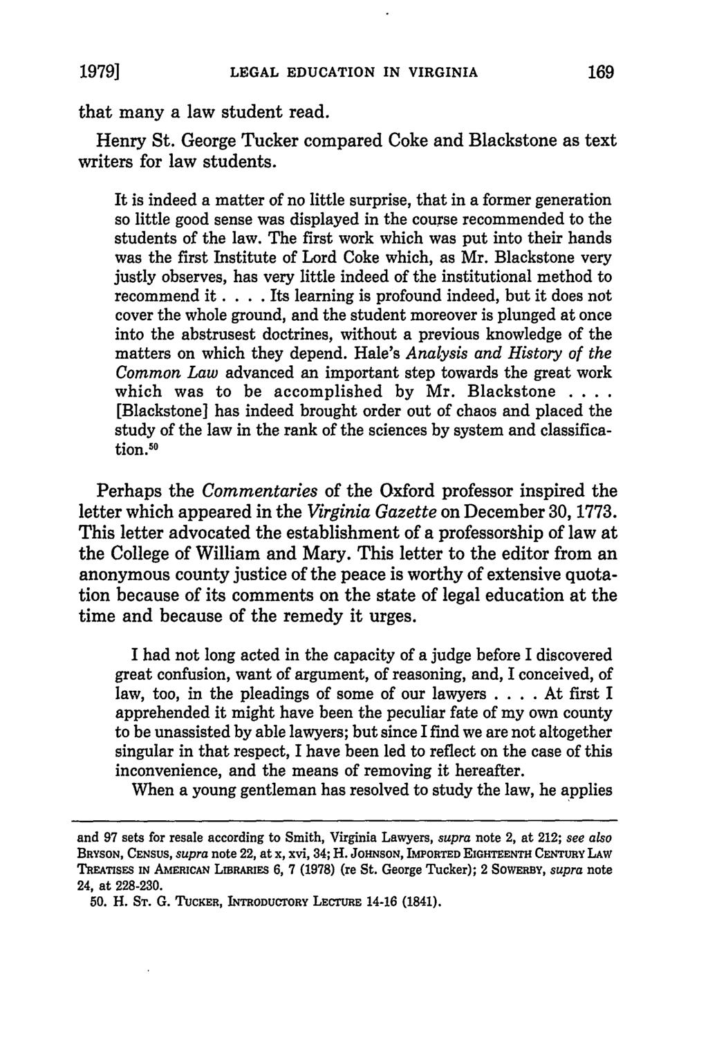 1979] LEGAL EDUCATION IN VIRGINIA that many a law student read. Henry St. George Tucker compared Coke and Blackstone as text writers for law students.