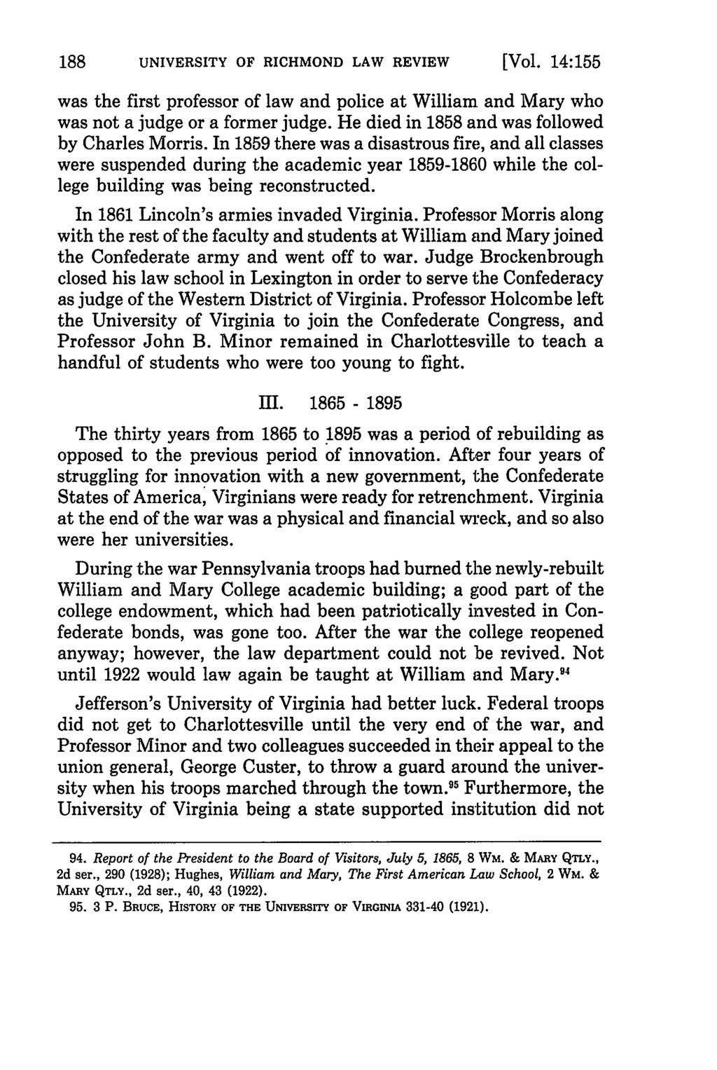 UNIVERSITY OF RICHMOND LAW REVIEW [Vol. 14:155 was the first professor of law and police at William and Mary who was not a judge or a former judge. He died in 1858 and was followed by Charles Morris.