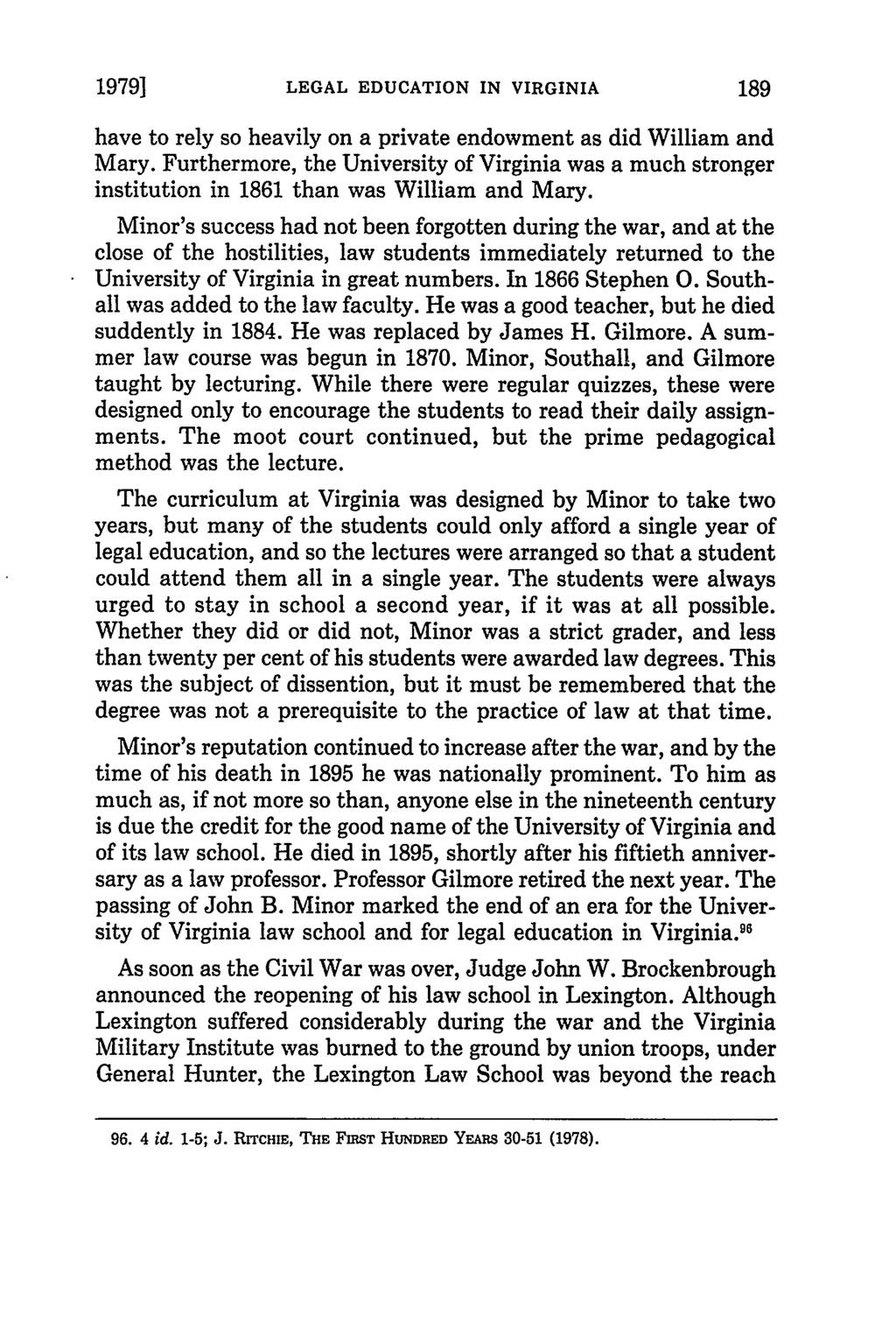 1979] LEGAL EDUCATION IN VIRGINIA have to rely so heavily on a private endowment as did William and Mary.