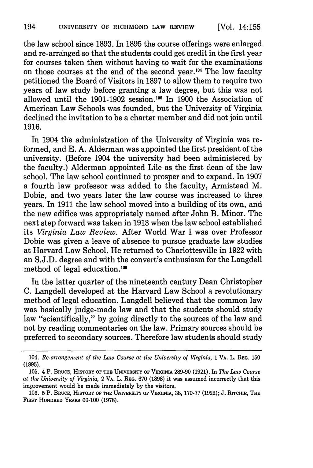 UNIVERSITY OF RICHMOND LAW REVIEW [Vol. 14:155 the law school since 1893.