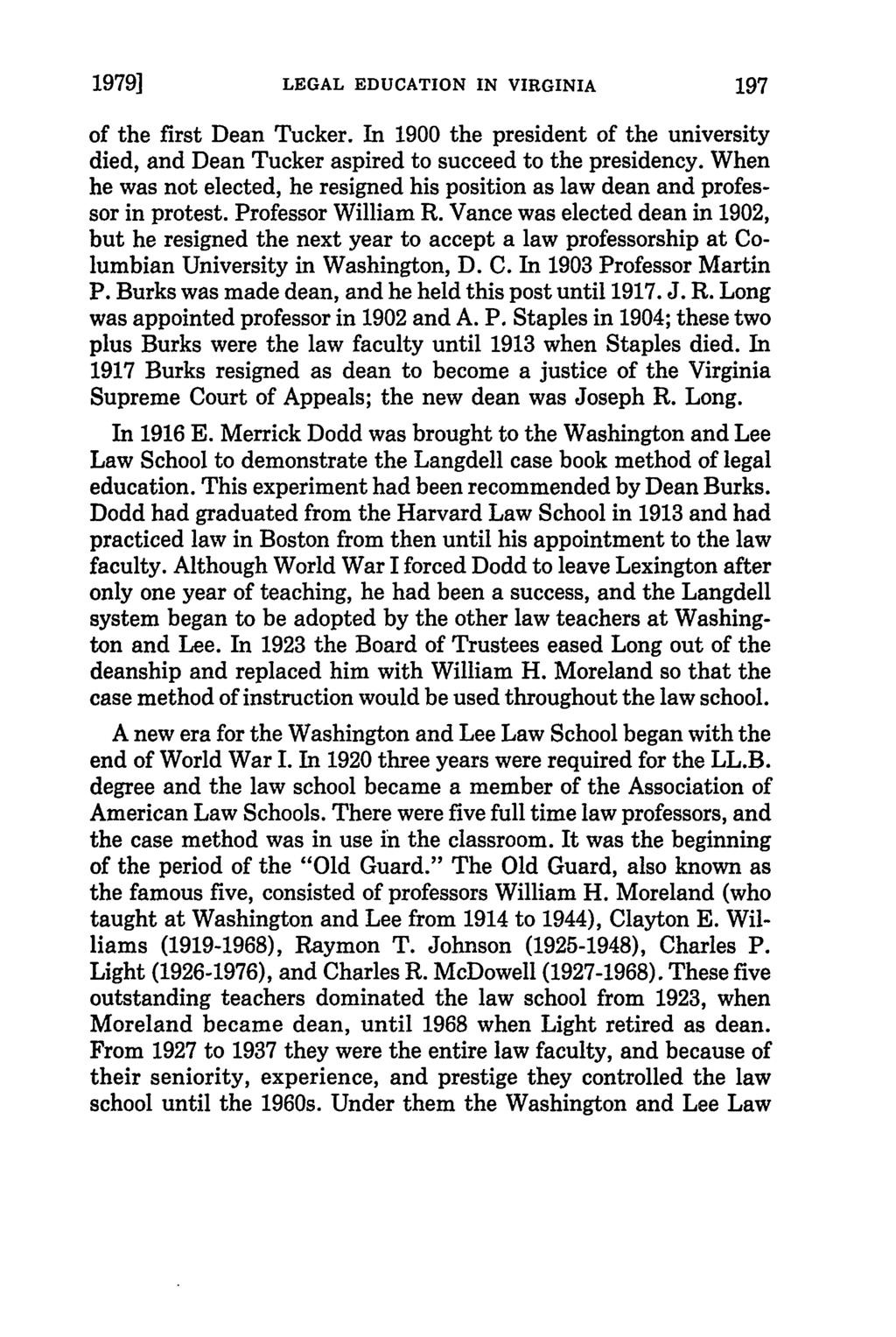 19791 LEGAL EDUCATION IN VIRGINIA of the first Dean Tucker. In 1900 the president of the university died, and Dean Tucker aspired to succeed to the presidency.