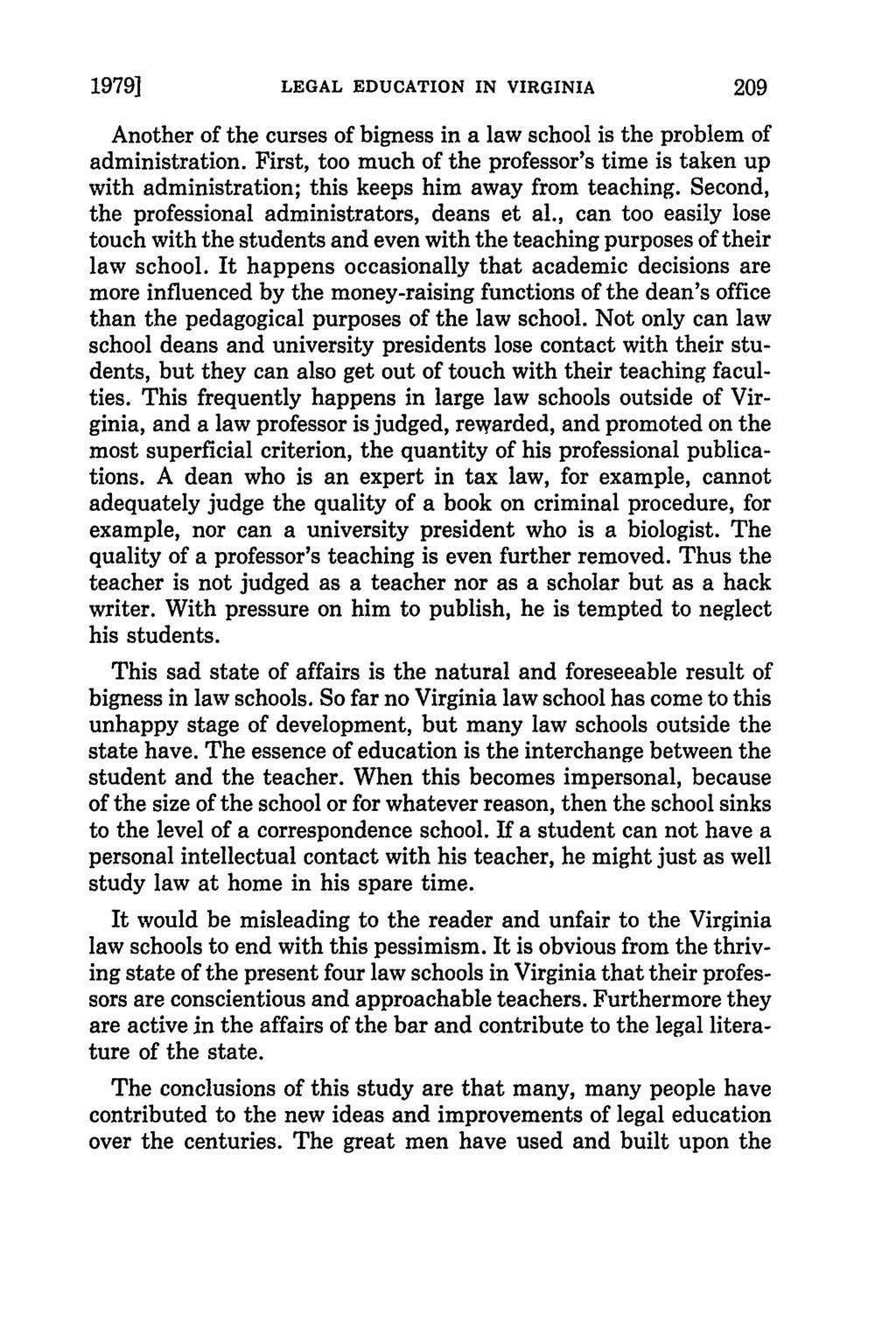 1979] LEGAL EDUCATION IN VIRGINIA 209 Another of the curses of bigness in a law school is the problem of administration.