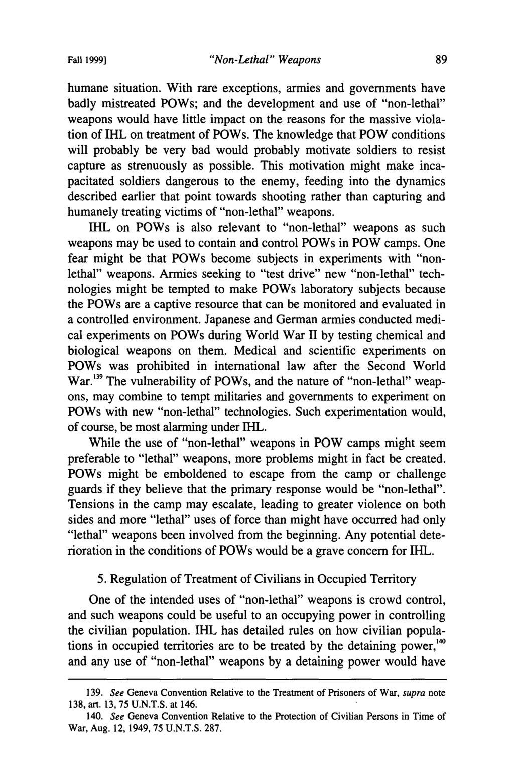 the advantages of using non lethal weapons instead of lethal weapons Have non-lethal weapons reduced deadly police force by police is falling and if the use of non-lethal weapons is the instead of fighting, some.