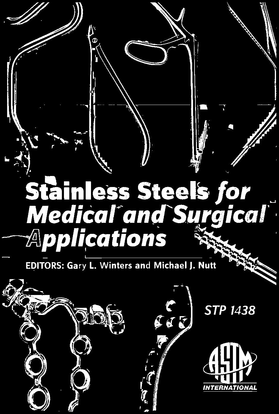 1. 2 STP 1438 Stainless Steels for Medical and Surgical Applications ...
