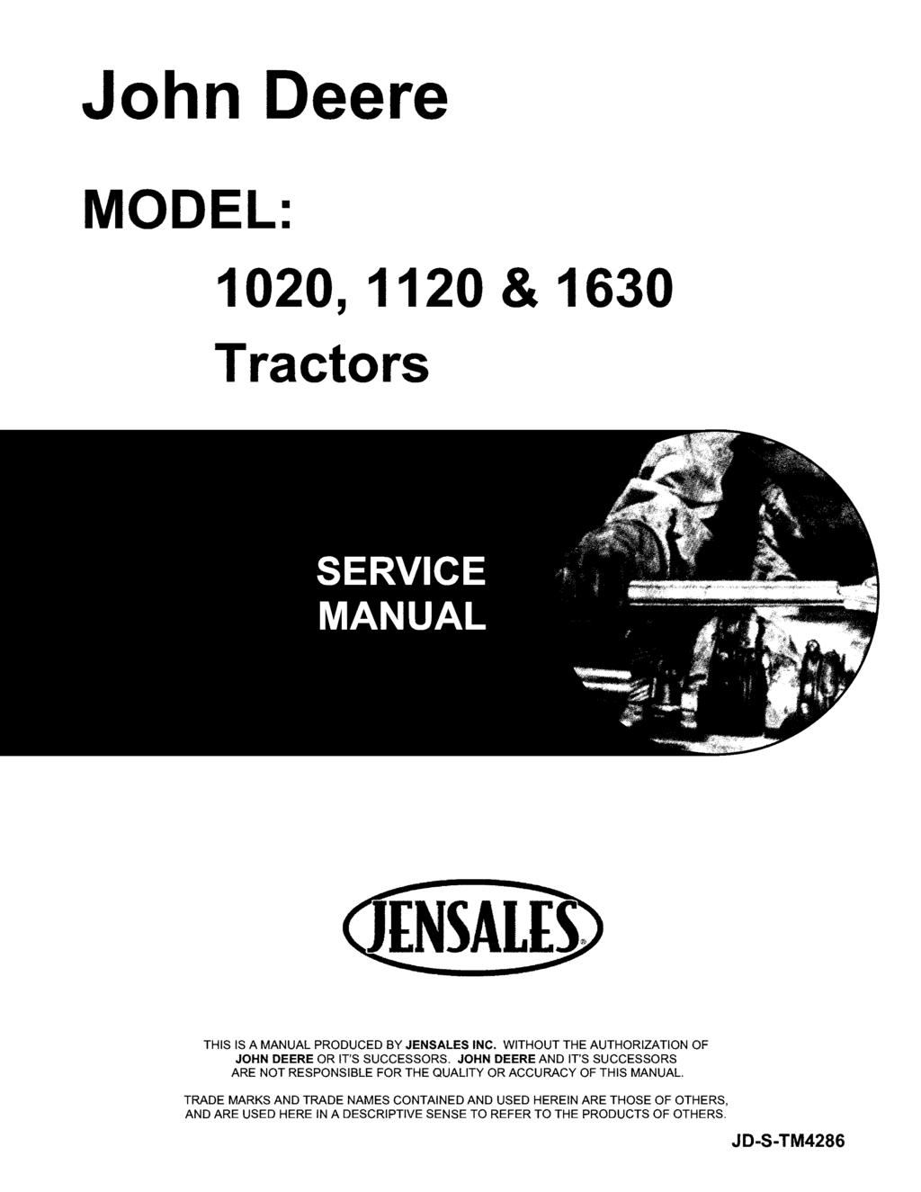 John Deere MODEL: 1020, 1120 & 1630 Tractors THIS IS A MANUAL PRODUCED BY