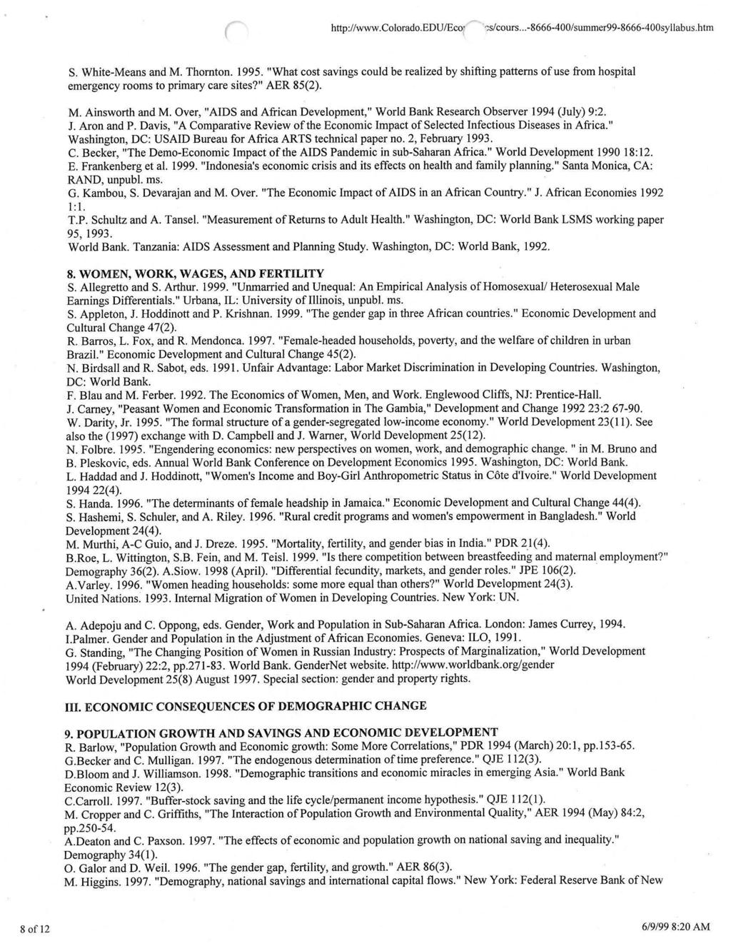 http://www.colorado.edu/eco1 ~s/cours... -8666-400/summer99-8666-400syllabus.htm S. White-Means and M. Thornton. 1995.