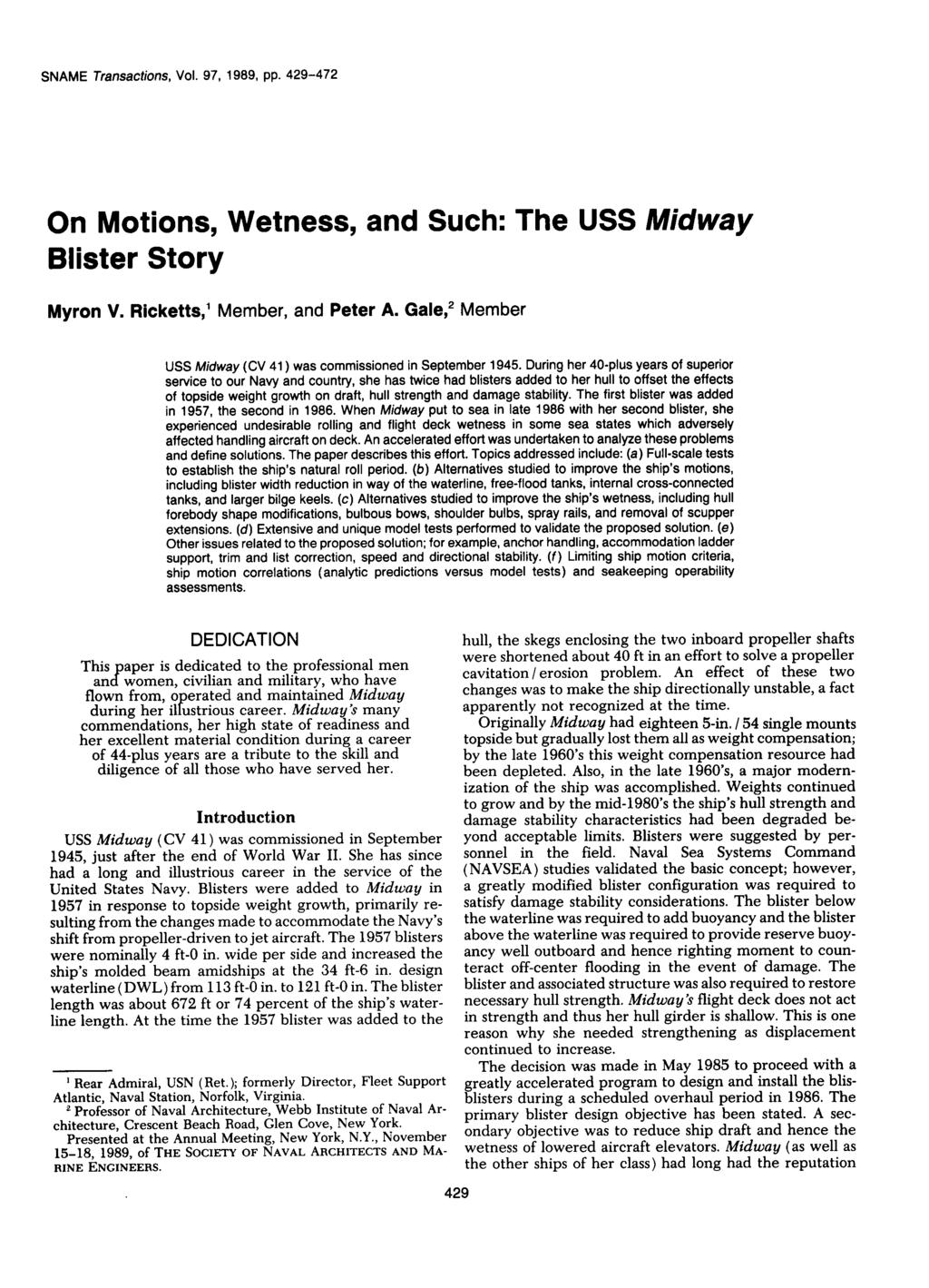 SNAME Transactions, Vol. 97, 1989, pp. 429-472 On Motions, Wetness, and Such: The USS Midway Blister Story Myron V. Ricketts, 1 Member, and Peter A.