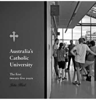 Book review Australia s Catholic University: the first twenty-five years Author: John Hirst Publisher: Australian Catholic University Ltd, 2015 ISBN: 978-1-922097-29-3 Paperback, 170 pages, $36