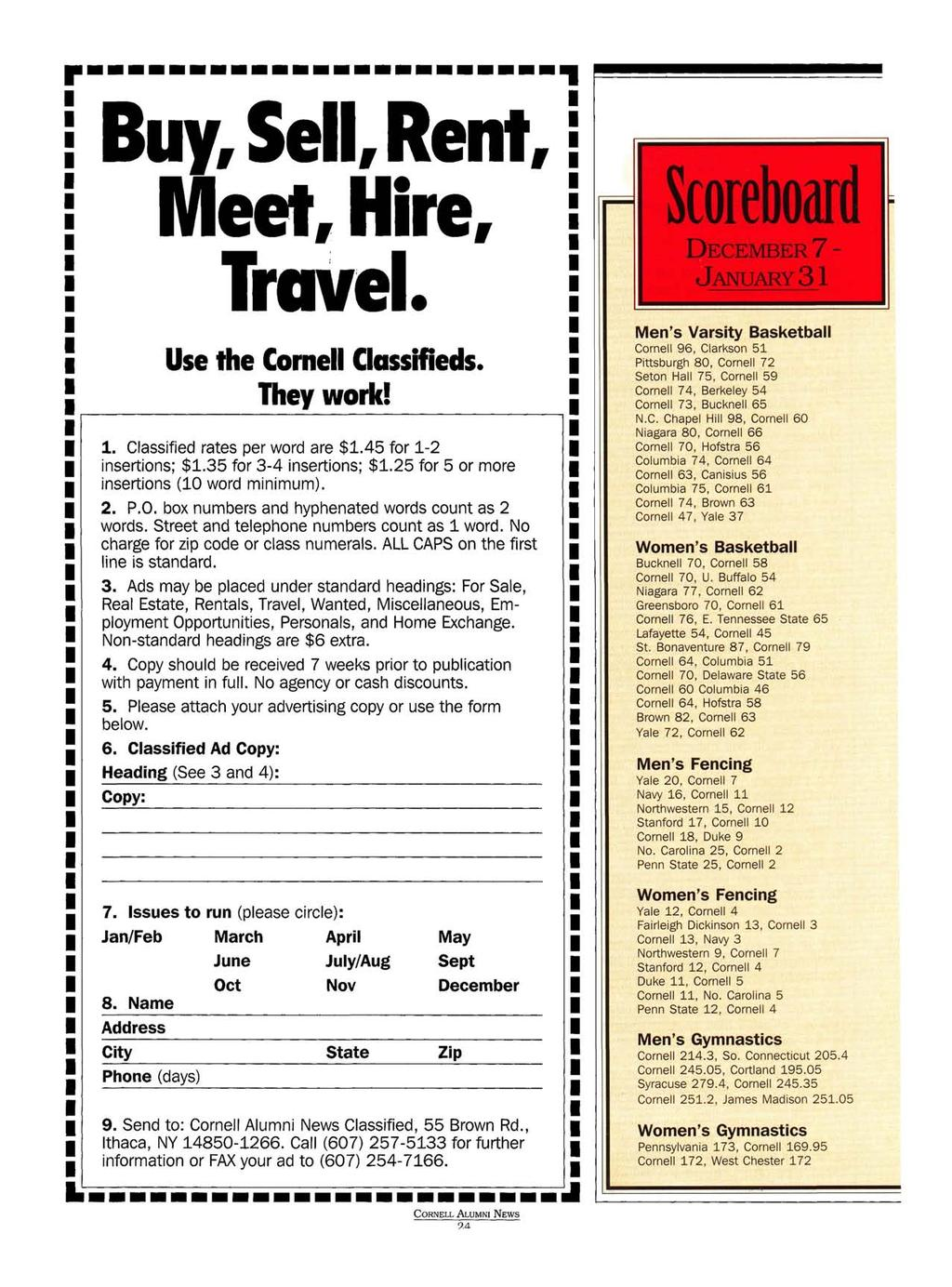 Buy, Sell, Rent, Meet, Hire, Use the Cornell Classifieds. They