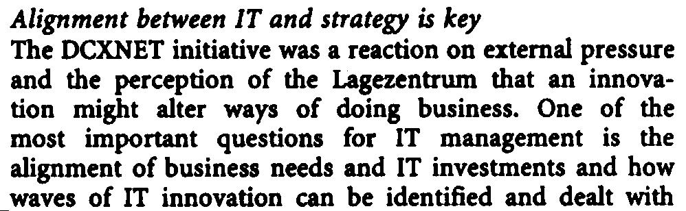 Risk assessment and support of the IT function are crudal Tbis statement seems to be a commonplace, but was often neglected in tbe early days of e-business.