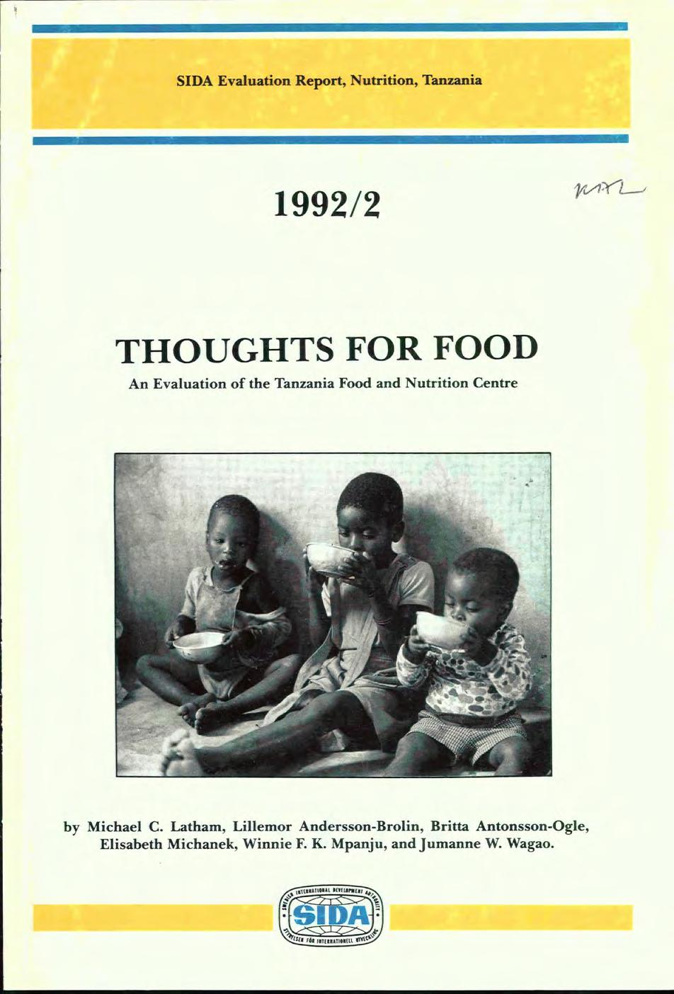 SIDA Evaluation Report, Nutrition, Tanzania 1992/2 7//FF 2.,/ THOUGHTS FOR FOOD An Evaluation of the Tanzania Food and Nutrition Centre by Michael C.