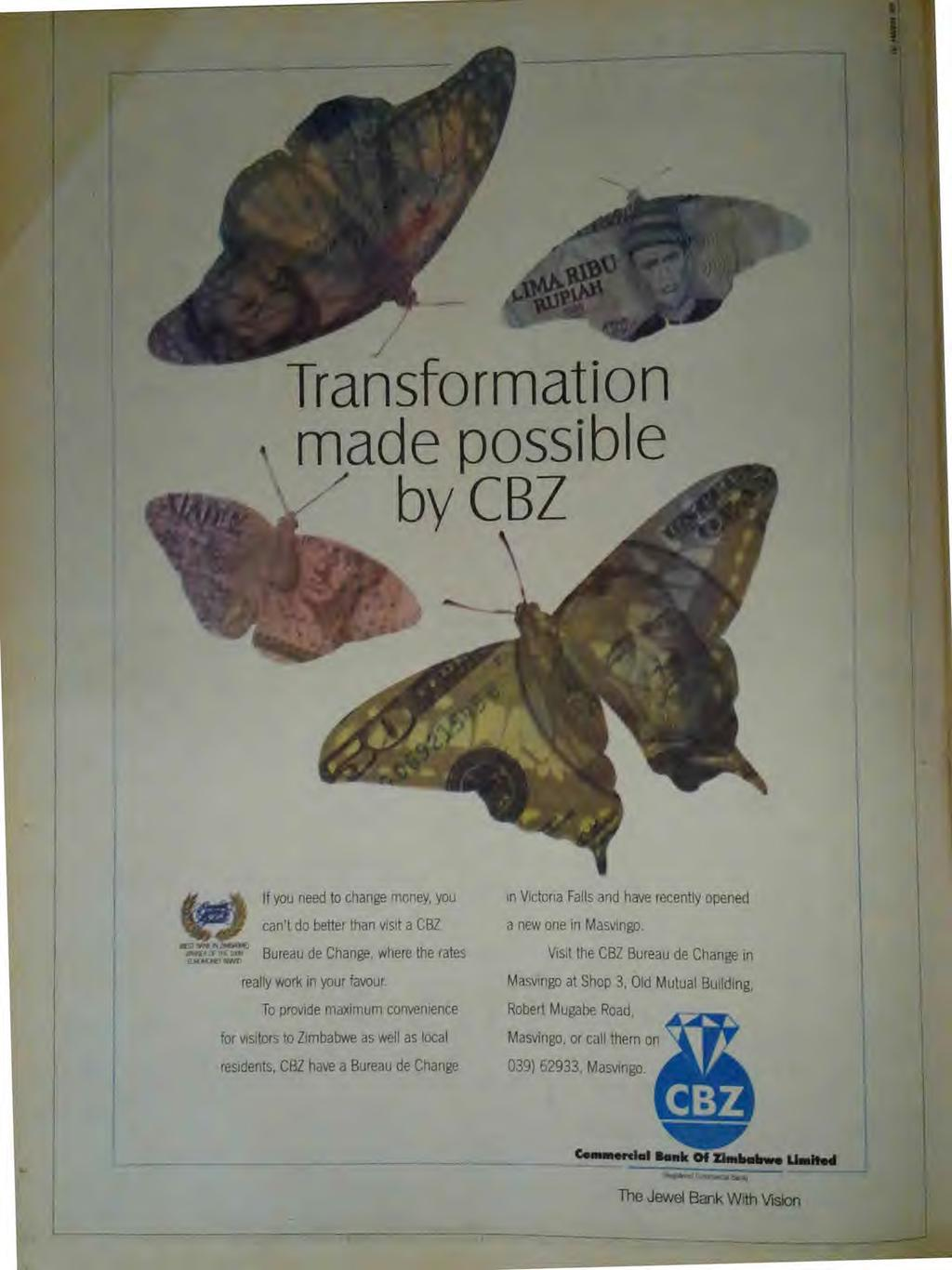Transformation made possible by CBZ If you need to change money, you can't do better than visit a CBZ Bureau de Change, where the rates really work in your favour.